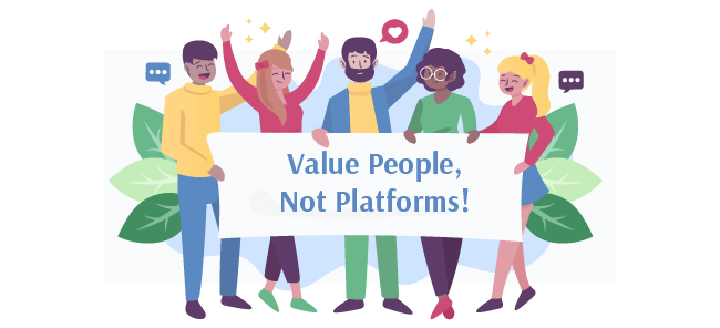 Value People, Not Platforms!